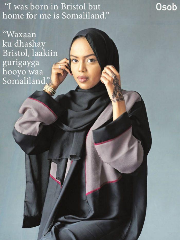 """""""I was born in Bristol but home for me is Somaliland."""" """"Waxaan ku dhashay Bristol, laakiin gurigayga hooyo waa Somaliland."""""""